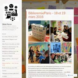Biblioremix/Paris – 18 et 19 mars 2016