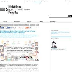 BiblioSésame devient Eurêkoi, réseau international francophone de réponses à distance