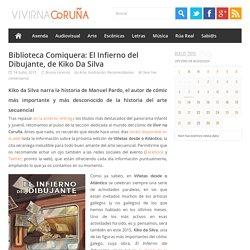 Biblioteca Comiquera: El Infierno del Dibujante, de Kiko Da Silva - Vivir na Coruña [que bonito é]