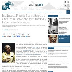 Biblioteca Pijama Surf: Libros de Charles Bukowski digitalizados y listos para descargar