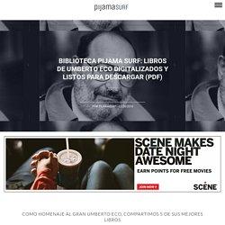 Biblioteca Pijama Surf: libros de Umberto Eco digitalizados y listos para descargar (PDF)