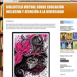 BIBLIOTECA VIRTUAL SOBRE EDUCACIÓN INCLUSIVA Y ATENCIÓN A LA DIVERSIDAD