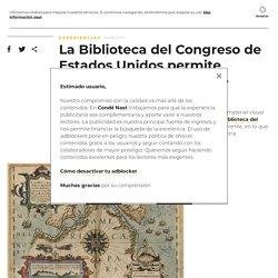 La Biblioteca del Congreso de Estados Unidos permite descargar 25 millones de documentos