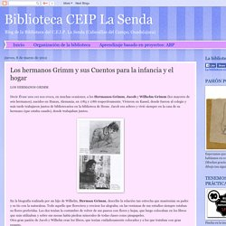 Biblioteca CEIP La Senda: Los hermanos Grimm y sus Cuentos para la infancia y el hogar