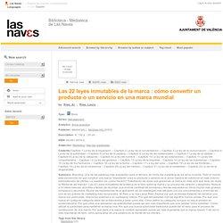Biblioteca - Mediateca de Las Naves Catálogo › Detalles para: Las 22 leyes inmutables de la marca