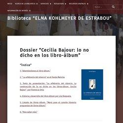 """Dossier """"Cecilia Bajour: lo no dicho en los libro-álbum"""" – Biblioteca """"ELMA KOHLMEYER DE ESTRABOU"""""""