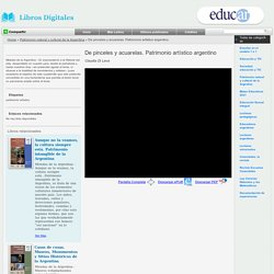 Biblioteca de Libros Digitales: De pinceles y acuarelas : patrimonio artístico argentino