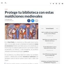 Protege tu biblioteca con éstas maldiciones medievales