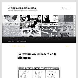La revolución empezará en la bibliotecaEl blog de Infobibliotecas