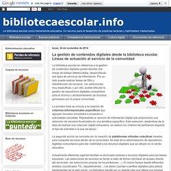 bibliotecaescolar.info : La gestión de contenidos digitales desde la biblioteca escolar. Líneas de actuación al servicio de la comunidad
