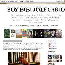 SOY BIBLIOTECARIO: Cosas que solo entienden los que leen libros impresos