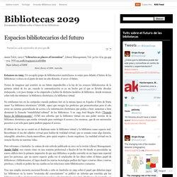 Espacios bibliotecarios del futuro