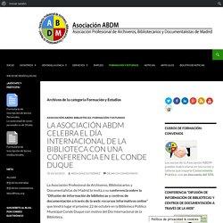 Formación y Estudios Archivos - Asociación ABDM: Asociación Profesional de Archiveros, Bibliotecarios y Documentalistas de Madrid