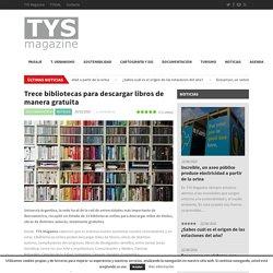 Trece bibliotecas para descargar libros de manera gratuita * TYS MagazineTYS Magazine