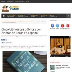 Cinco bibliotecas públicas con cientos de libros en español