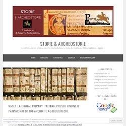 Nasce la Digital Library italiana, presto online il patrimonio di 101 archivi e 46 biblioteche – Storie & ArcheoStorie