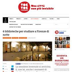 6 biblioteche per studiare a Firenze di notte - Toc toc Firenze