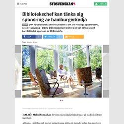 Bibliotekschef kan tänka sig sponsring av hamburgerkedja - Sydsvenskan