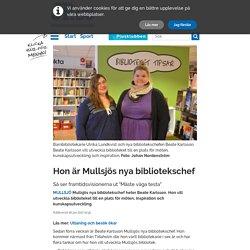 Hon är Mullsjös nya bibliotekschef - Jönköpings-Posten