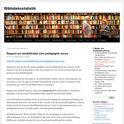 Rapport om skolbibliotek som pedagogisk resurs