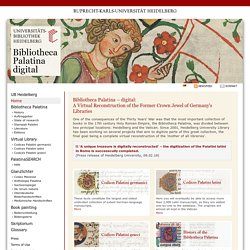 Bibliotheca Palatina – digital: A Virtual Reconstruction of the Former Crown Jewel of Germany's Libraries