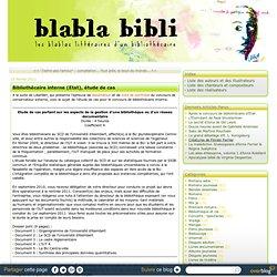 Bibliothécaire interne (Etat), étude de cas - Blabla Bibli