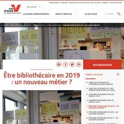 Être bibliothécaire en 2019 : un nouveau métier ?