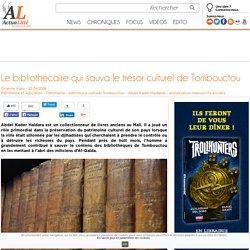 Le bibliothécaire qui sauva le trésor culturel de Tombouctou