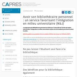 Avoir son bibliothécaire personnel : un service favorisant l'intégration en milieu universitaire (MàJ)