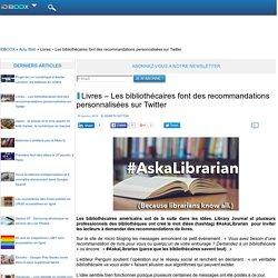 Livres – Les bibliothécaires font des recommandations personnalisées sur Twitter