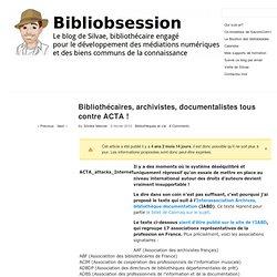 Bibliothécaires, archivistes, documentalistes tous contre ACTA !