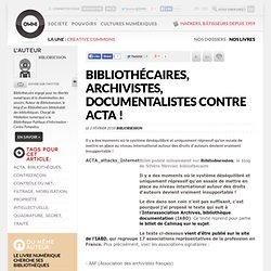 Bibliothécaires, archivistes, documentalistes contre ACTA !