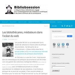 Les bibliothécaires, médiateurs dans l'océan du web