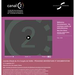 Médiation documentaire : les nouveaux profils de bibliothécaires - CanalC2 : la web télévision des événements universitaires de l'Université de Strasbourg