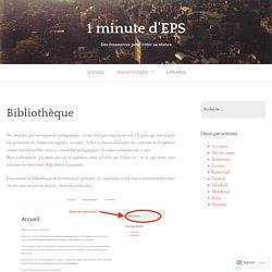 Bibliothèque – 1 minute d'EPS