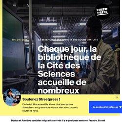 Chaque jour, la bibliothèque de la Cité des Sciences accueille de nombreux migrants
