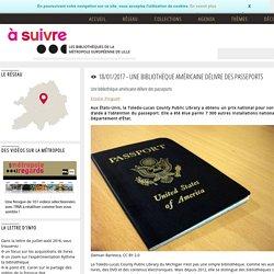 A suivre - 18/01/2017 - Une bibliothèque américaine délivre des passeports