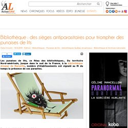 Bibliothèque : des sièges antiparasitaires pour triompher des punaises de lits