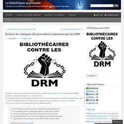 Boudons les catalogues des gros éditeurs cadenassés par des DRM