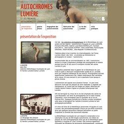 Exposition Les autochromes Lumière et les premiers autochromistes lyonnais - présentation de l'exposition