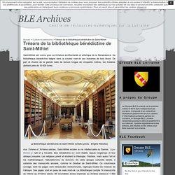Trésors de la bibliothèque bénédictine de Saint-Mihiel