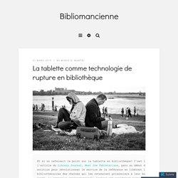 La tablette comme technologie de rupture en bibliothèque