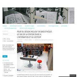 Pour du design inclusif en bibliothèque : le cas de la station d'aide à l'information et au lecteur