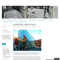 La bibliothèque concept de Delft