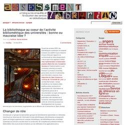 La bibliothèque au coeur de l'activité bibliométrique des universités : bonne ou mauvaise idée ?
