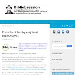 Et si votre bibliothèque rejoignait BiblioSésame ?
