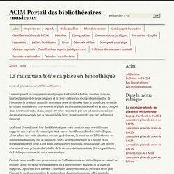 La musique a toute sa place en bibliothèque - ACIM Portail des bibliothècaires musicaux