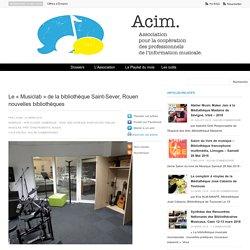 Le «Musiclab» de la bibliothèque Saint-Sever, Rouen nouvelles bibliothèques
