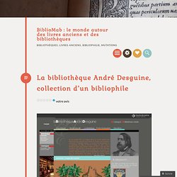 La bibliothèque André Desguine, collection d'un bibliophile