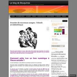 Inventer de nouveaux usages: l'ebook en bibliothèque « Le blog de Bouquineo
